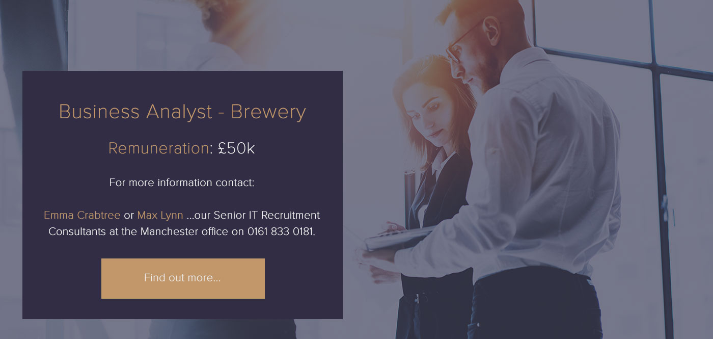Business Analyst – Brewery – £50k